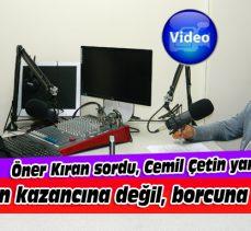 """Cemil Çetin: """"Esnafın kazancına değil, borcuna ortağız"""""""