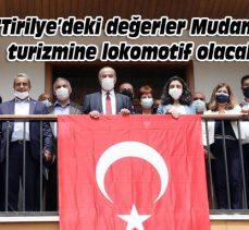 """""""Tirilye'deki değerler Mudanya'nın lokomotifi olacak"""""""