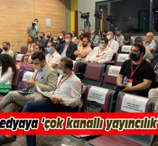 Bursa'da medya temsilcilerine 'çok kanallı yayıncılık' anlatıldı